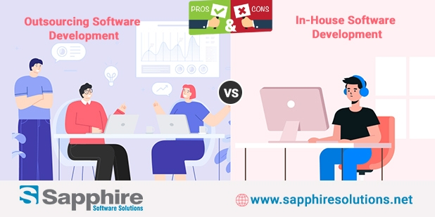 Pros and Cons of In-House Software Development vs. Outsourcing!!
